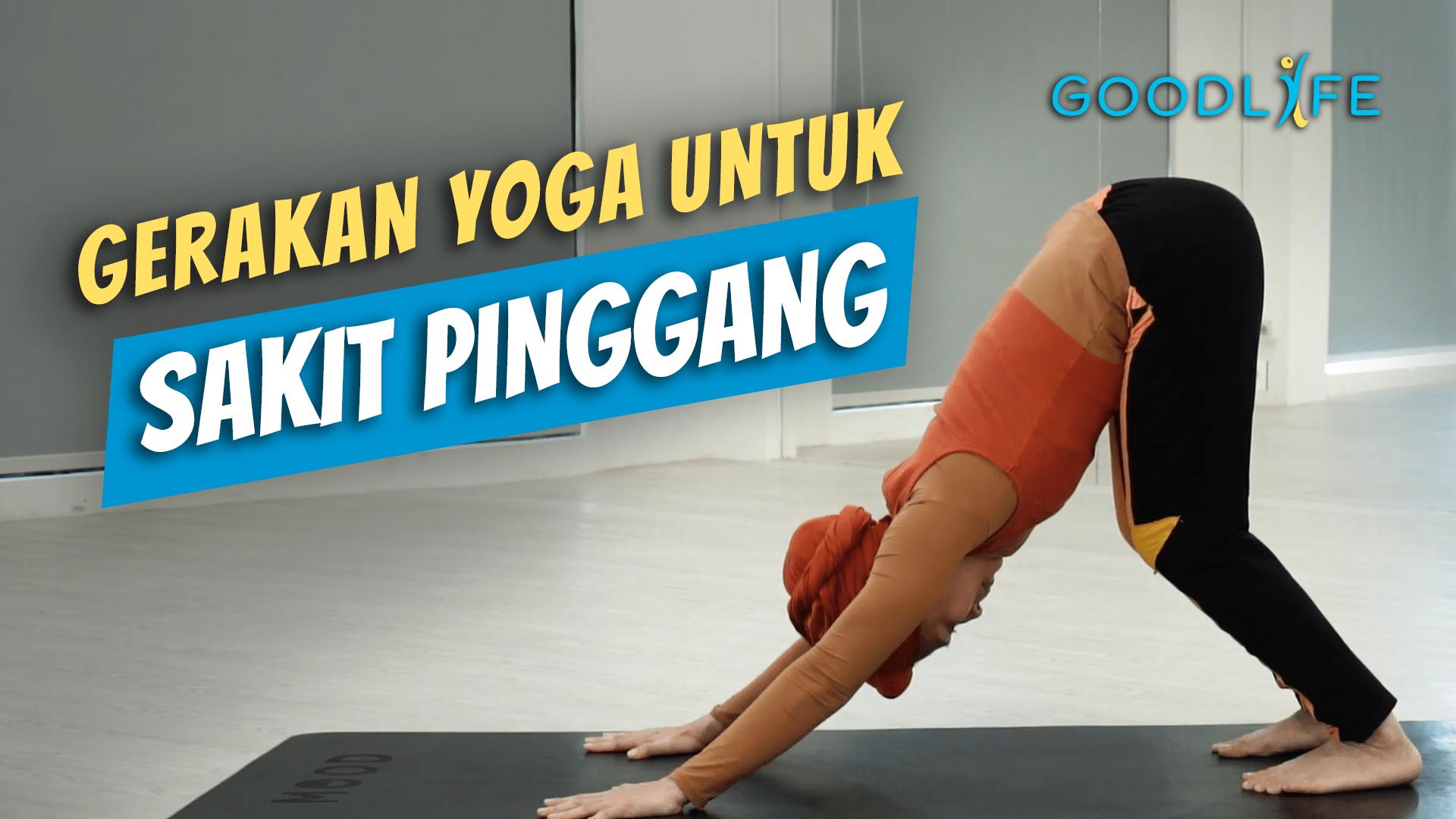 Ini Gerakan Simple Yoga Untuk Atasi Sakit Pinggang